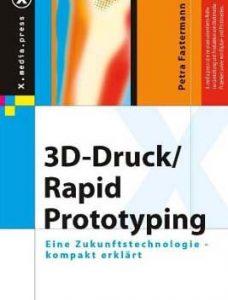 Buch-Cover 3D-Druck und Rapid Prototyping von Petra Fastermann