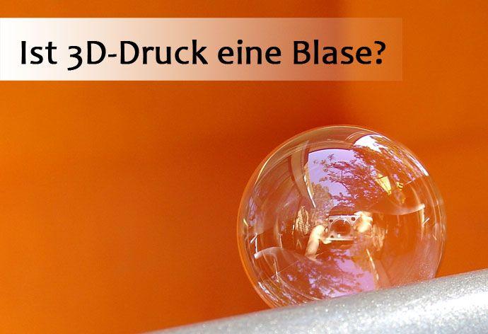 3D-Druck Blase