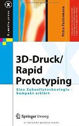 """Buchcover: """"3D-Druck/Rapid Prototyping: Eine Zukunftstechnologie - kompakt erklärt """""""