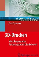 """Buchcover: """"3D-Drucken: Wie die generative Fertigungstechnik funktioniert"""""""