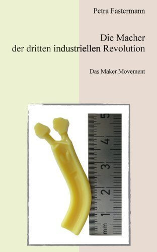 Buchcover: Die Macher der dritten industriellen Revolution: Das Maker Movement