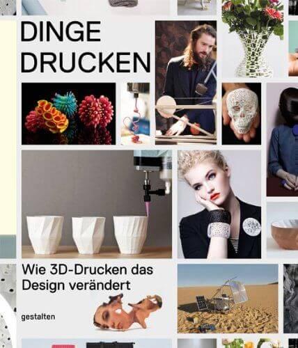 """Buchcover """"Dinge drucken: Wie 3D-Drucken das Design verändert"""""""