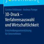 3D-Druck Verfahrensauswahl Wirtschaftlichkeit