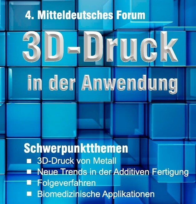 4 mitteldeutsches forum zum thema 3d druck in der anwendung. Black Bedroom Furniture Sets. Home Design Ideas