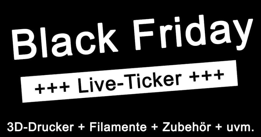 Black Friday +++ Live-Ticker zu Angeboten rund um 3D-Drucker und 3D ...